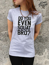 DO YOU EVEN SQUAT BRO? T-shirt Top Gym Workout Funny Weight Lifting Muscle Body