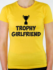 TROPHY GIRLFRIEND - Relationship / Birthday Gift / Novelty Themed Womens T-Shirt