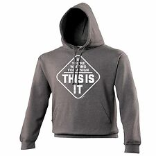IF YOU'RE WAITING FOR A SIGN THIS IS IT HOODIE ★ hoody funny joke hooded top lol