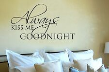 Always Kiss Me Goodnight removable VINYL WALL DECAL/quote/words/letters/art/USA