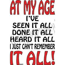 At My Age I've Seen It All Funny T-Shirt & Tank Tops All Sizes (556)