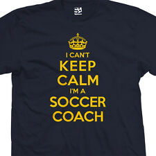 Soccer Coach T-Shirt - I Can't Keep Calm I'm a Manager Gift - All Sizes & Colors