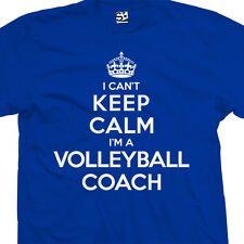 Volleyball Coach T-Shirt - I Can't Keep Calm I'm a Gift - All Sizes & Colors