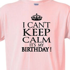 """Awesome BIRTHDAY Shirt """"I CAN'T Keep CALM"""" Adult or Youth T-Shirt PINK Tee -NEW"""