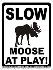 Slow Moose at Play Sign. Size Options. Fun Gift for Lovers of Wildlife & Animals