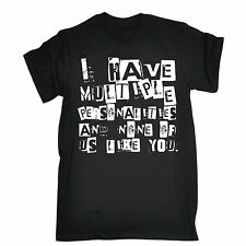 MULTIPLE PERSONALITIES AND NONE OF US LIKE YOU T-SHIRT tee funny birthday gift