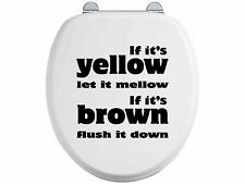 Toilet Seat Stickers Decal 12 Colour Choices Quote If Its Yellow Let it Mellow