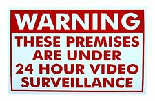 Warning These Premises Are Under 24 Hour Video Surveillance Security Sign