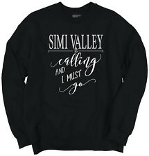 Simi Valley, CA is Calling I Must Go Home Womens Shirt City Sweatshirt