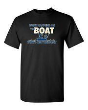 Funny Fishing T Shirt What Happens On The Boat Stays On The Boat All Sizes (575)