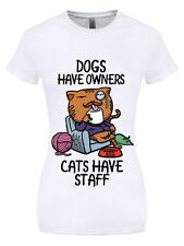Dogs Have Owners Cats Have Staff Women's White T-shirt
