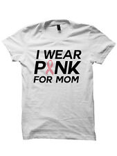 I WEAR PINK FOR MY MOM SHIRT BREAST CANCER AWARENESS SHIRT FIGHT CANCER TEE