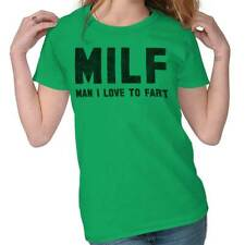 MILF Man I Love To Fart Rude Offensive Funny Saying Gift Ideas Ladies T-Shirt