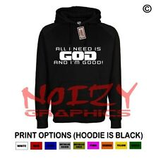 All I Need Is God And I'm Good Christian Hoodie Black Sweatshirt Jesus Religious