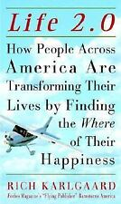 Life 2. 0 : How People Across America Are Transforming Their Lives by Finding...