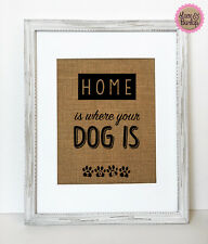 """Burlap sign """"Home Is Where Your Dog Is"""" -Rustic Country Vintage Home Decor"""