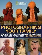 National Geographic Photography Field Guides: Photographing Your Family : And A…