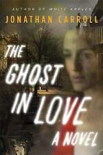 Jonathan Carroll~THE GHOST IN LOVE~SIGNED~1ST/DJ~NICE