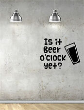 IS IT BEER O'CLOCK YET? Kitchen Wall Sticker Art Decal Vinyl quote pub bar