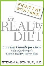 The REALity Diet : Lose the Pounds for GOOD with the Secret of Fiber 1st Ed Hard