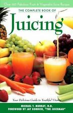 The Complete Book of Juicing : Your Delicious Guide to Youthful Vitality by Mich