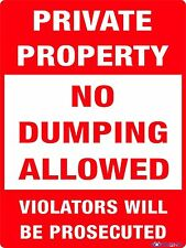 PRIVATE PROPERTY NO DUMPING ALLOWED SIGN  --  600 X 450MM  --  METAL SIGN