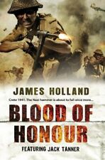 Blood of Honour (Jack Tanner 3) By James Holland. 9780593058381