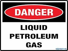 DANGER LIQUID PETROLEUM GAS SIGN  ---  VARIOUS SIZES SIGN AND STICKER OPTIONS