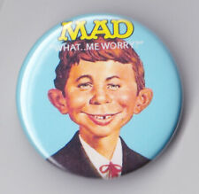 ALFRED E NEUMAN - WHAT ME WORRY ? Badges & Magnets - NEW RARE MAD MAGAZINE 2017