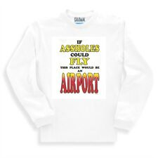Novelty Funny Sweatshirt If A$$holes Could Fly This Place Would Be An Airport