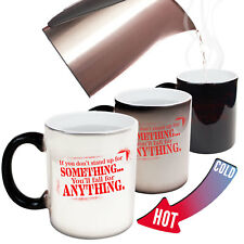 Funny If You Don't Stand For Something Youll Fall For Anything COLOUR CHANGE MUG