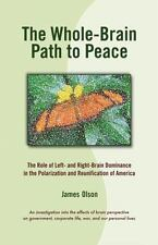 James Olson~THE WHOLE-BRAIN PATH TO PEACE~SIGNED~1ST/DJ~NICE COPY