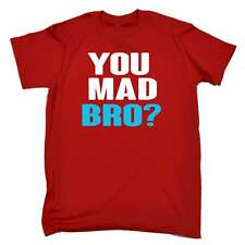 Funny Tee - You Mad Bro - Birthday Joke Humour Comedy Cool T-SHIRT