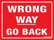 WRONG WAY GO BACK SIGN  --  VARIOUS SIZES SIGN & STICKER OPTIONS