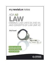 My Revision Notes: AQA A2 Law: Criminal Law Units 3A and 4A and Concepts of Law…