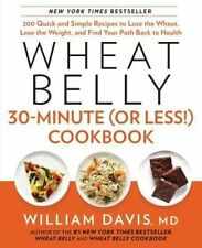 Wheat Belly 30-Minute (or Less!) Cookbook by William Davis (Hardback, 2013)