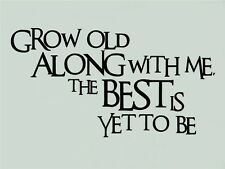 Grow Old Along With Me Vinyl Decal Stickers Lettering Anniversary Wall Decor