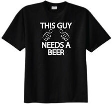 This Guy Needs a Beer T-shirt Funny Humor Adult Black Tee