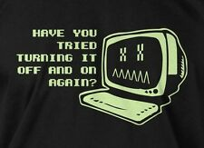 Have You Turned It On and Off T-shirt Funny Computer Geek Mens Ladies T-shirt