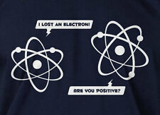 Lost Electron T-shirt Funny Science Chemistry Geek Mens Ladies Tee Funny T-shirt