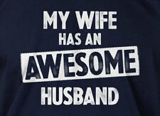 My Wife Has An Awesome Husband Gift  T-shirt Mens Ladies Tee Anniversary T-shirt