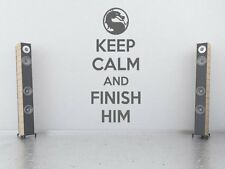 'Keep calm and finish him' - Mortal Kombat Vinyl Wall Sticker. Many colours. New