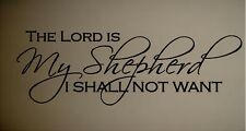 THE LORD IS MY SHEPHERD I SHALL NOT WANT SCRIPTURAL CHRISTIAN VINYL WALL DECAL