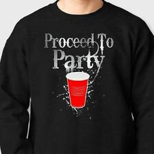 Proceed to Party Beer drinking Tshirt Party Toby Keith song Crew Neck Sweatshirt
