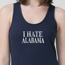 I Hate Alabama jersey T-shirt football Funny Tigers Adult American Apparel Tank