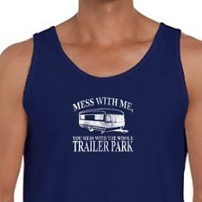 Mess With Me You Mess With The Whole Trailer Park T-shirt Funny Men's Tank Top