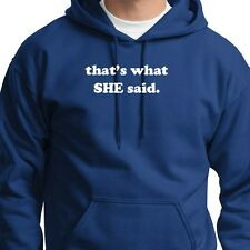 Thats What She Said Funny TV Show Tee The Office novelty Gift Hoodie Sweatshirt