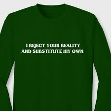 I Reject Your Reality And Substitute My Own Mythbusters Funny Long Sleeve Tee