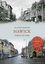 NEW Hawick Through Time by Alistair Redpath Free Shipping