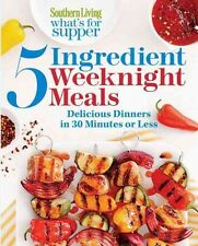 NEW Southern Living What's for Supper: 5-Ingredient Weeknight Meals by Southern